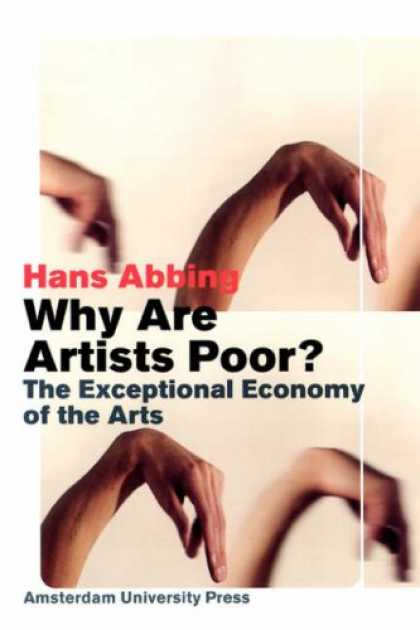 Books About Art - Why Are Artists Poor?: The Exceptional Economy of the Arts