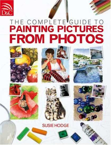 Books About Art - The Complete Guide To Painting Pictures From Photos