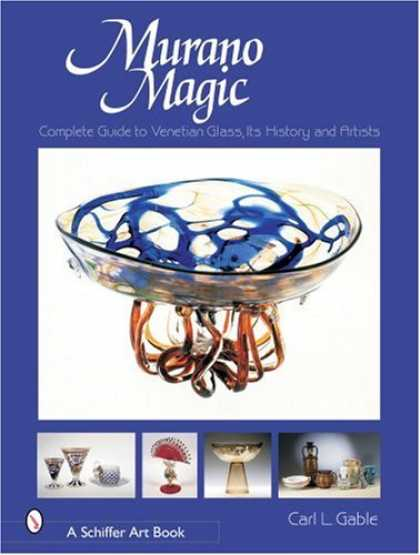 Books About Art - Murano Magic: Complete Guide to Venetian Glass, Its History and Artists (Schiffe