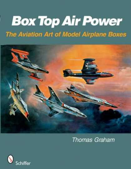 Books About Art - Box Top Air Power: The Aviation Art of Model Airplane Boxes