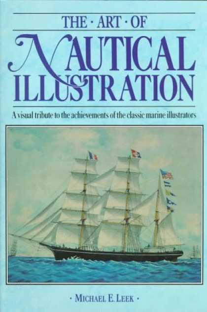 Books About Art - The Art of Nautical Illustration: A Visual Tribute to the Achievements of the Cl