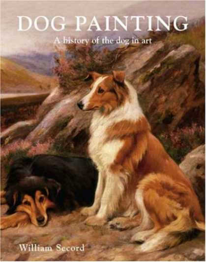 Books About Art - Dog Painting: A Social History of the Dog in Art
