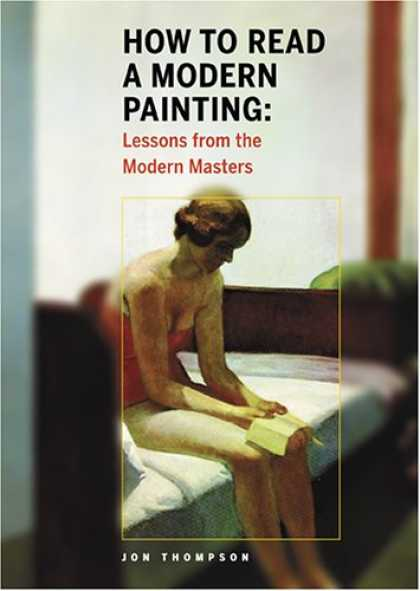 Books About Art - How to Read a Modern Painting: Lessons from the Modern Masters