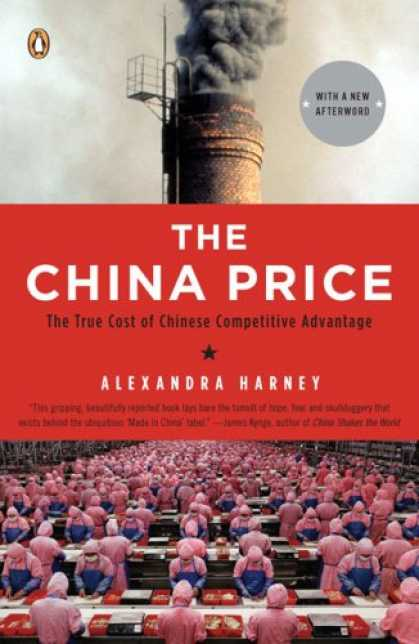 Books About China - The China Price: The True Cost of Chinese Competitive Advantage