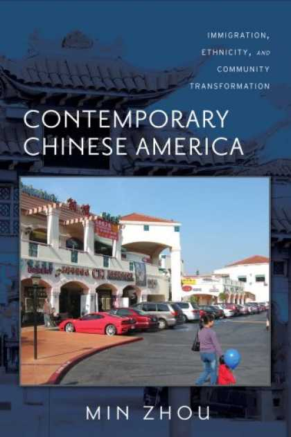 Books About China - Contemporary Chinese America: Immigration, Ethnicity, and Community Transformati