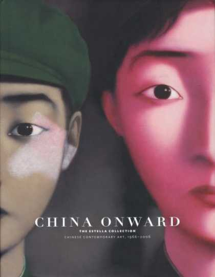 Books About China - China Onward The Estella Collection: Chinese Contemporary Art, 1966-2006