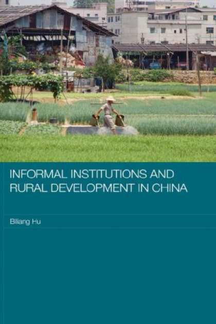Books About China - Informal Institutions and Rural Development in China (Routledge Studies on the C