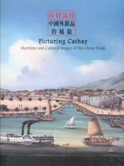 Books About China - Picturing Cathay: Maritime and Cultural Images of the China Trade (Chinese Editi