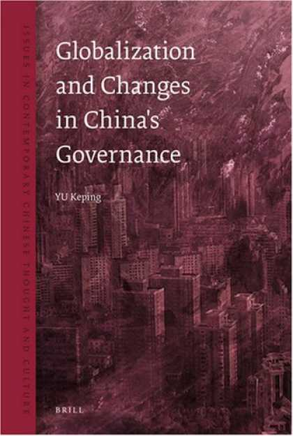 Books About China - Globalization and Changes in China's Governance (Issues in Contemporary Chinese