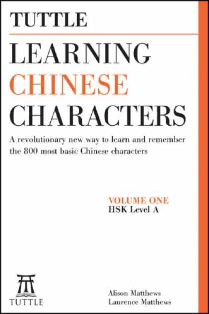Books About China - Tuttle Learning Chinese Characters Volume 1: A Revolutionary New Way to Learn an