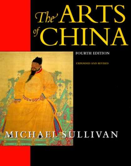 Books About China - The Arts of China, Fourth edition. Expanded and Revised. (An Ahmanson Murphy Fin