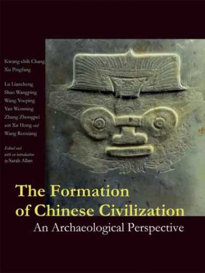 Books About China - The Formation of Chinese Civilization: An Archaeological Perspective