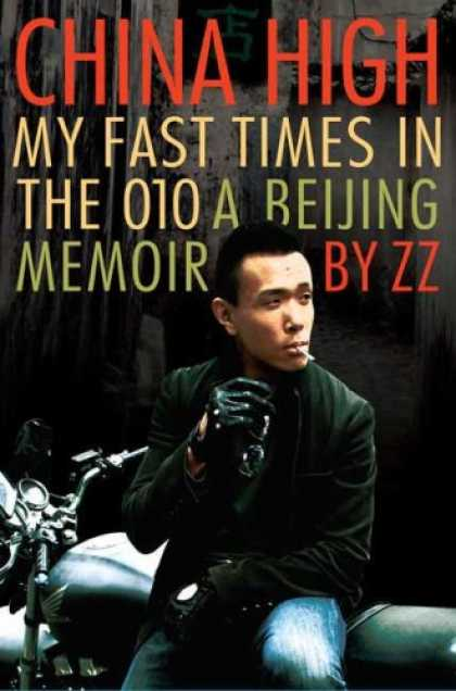 Books About China - China High: My Fast Times in the 010: A Beijing Memoir