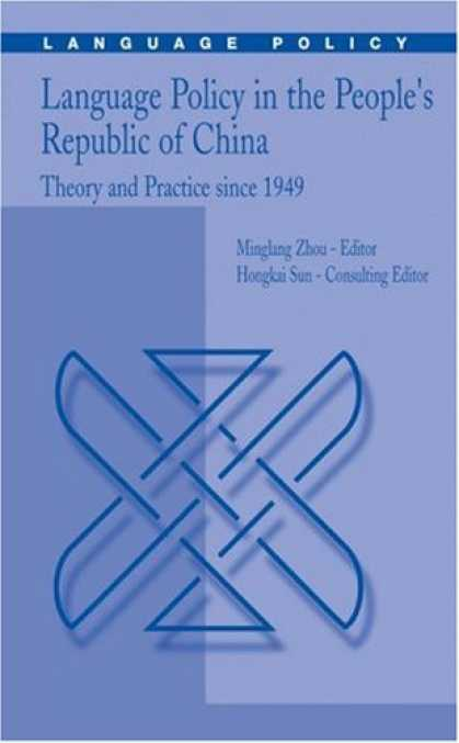 Books About China - Language Policy in the People's Republic of China: Theory and Practice since 194