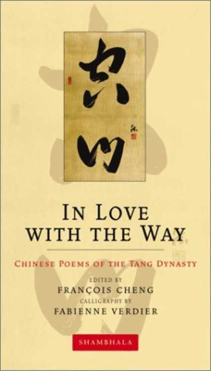 Books About China - In Love with the Way: Chinese Poems of the Tang Dynasty (The Calligrapher's Note