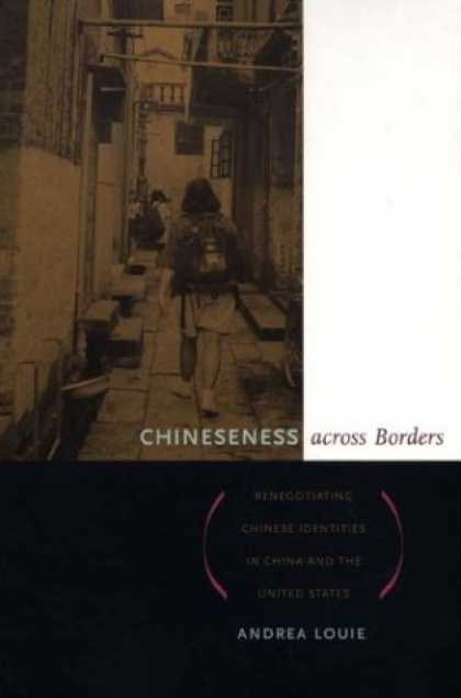 Books About China - Chineseness across Borders: Renegotiating Chinese Identities in China and the Un