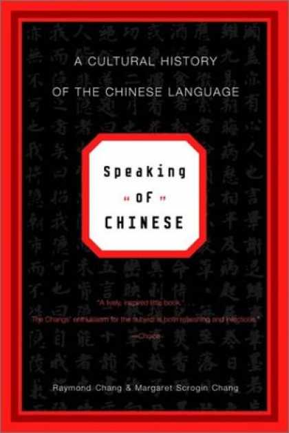 Books About China - Speaking of Chinese: A Cultural History of the Chinese Language