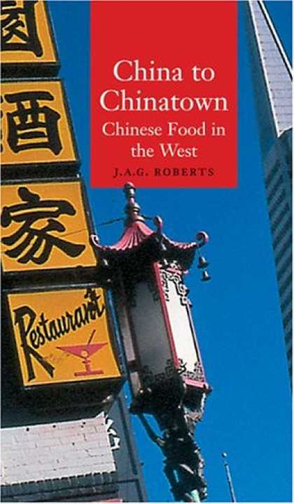 Books About China - China to Chinatown: Chinese Food in the West (Globalities)