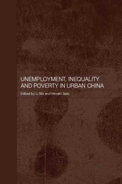 Books About China - Unemployment, Inequality and Poverty in Urban China (Routledge Studies on the Ch
