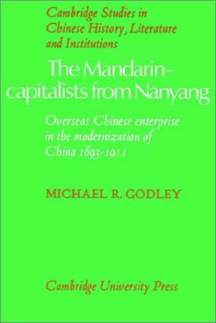 Books About China - The Mandarin-Capitalists from Nanyang: Overseas Chinese Enterprise in the Modern