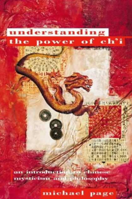 Books About China - Understanding The Power Of Ch'i: An Introduction to Chinese Mysticism and Philos