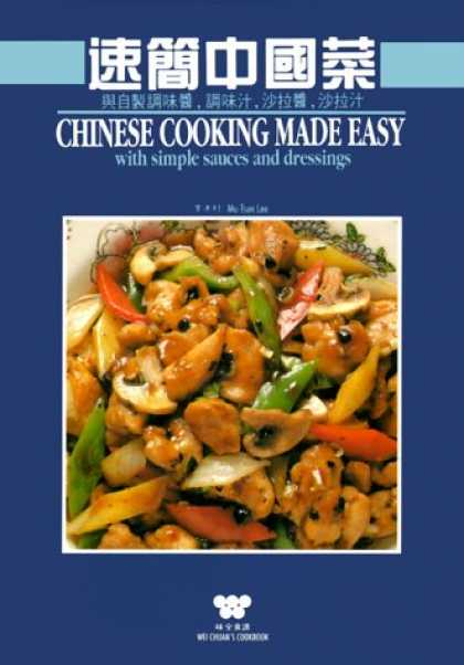 Books About China - Chinese Cooking Made Easy: With Simple Sauces and Dressings (Wei-chuans cookbook