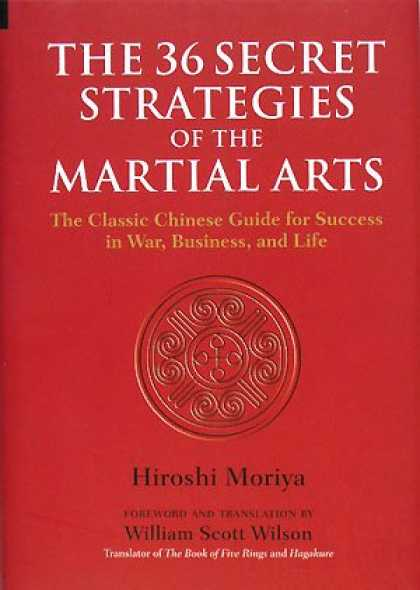 Books About China - The 36 Secret Strategies of the Martial Arts: The Classic Chinese Guide for Succ