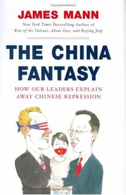 Books About China - The China Fantasy: How Our Leaders Explain Away Chinese Repression
