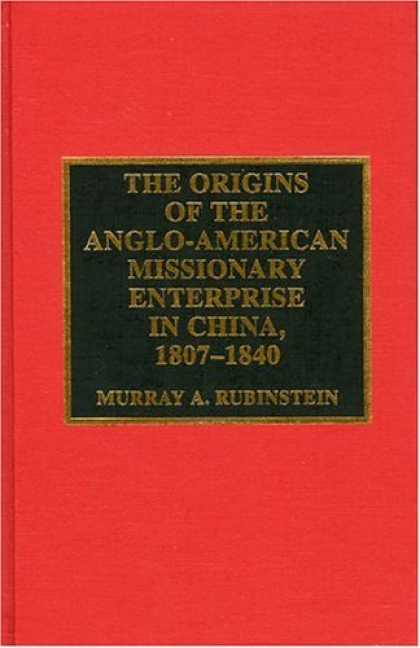 Books About China - The Origins of the Anglo-American Missionary Enterprise in China, 1807-1840