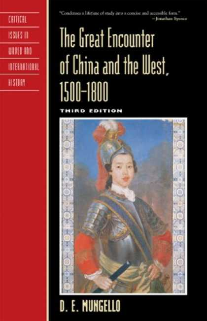 Books About China - The Great Encounter of China and the West, 1500-1800, Third Edition (Critical Is