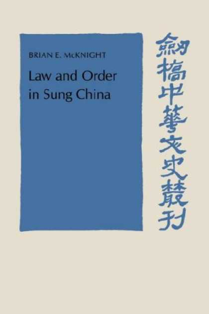 Books About China - Law and Order in Sung China (Cambridge Studies in Chinese History, Literature an