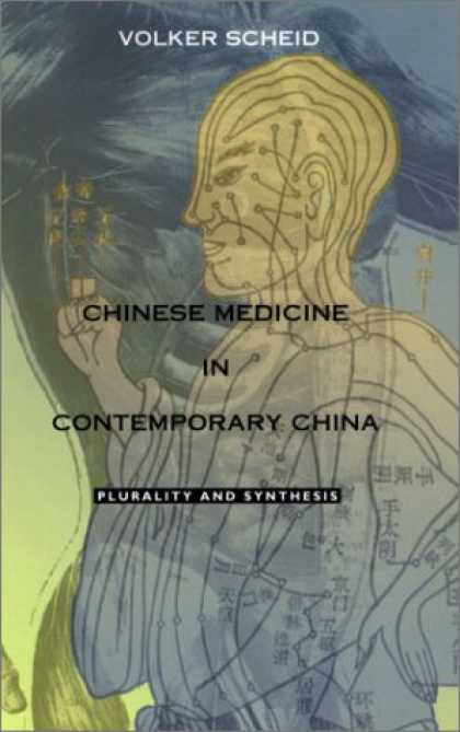 Books About China - Chinese Medicine in Contemporary China: Plurality and Synthesis (Science and Cul