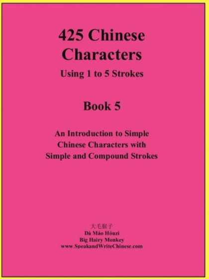 Books About China - 425 Chinese Characters Using 1 to 5 Strokes
