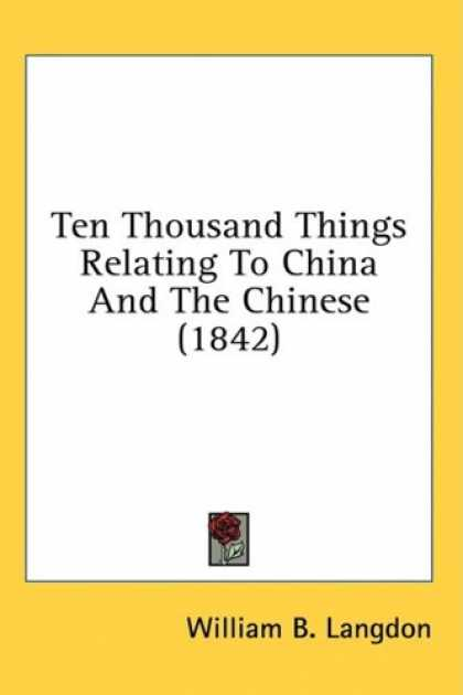 Books About China - Ten Thousand Things Relating To China And The Chinese (1842)