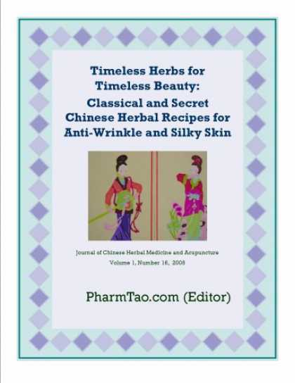 Books About China - Timeless Herbs for Timeless Beauty: Classical and Secret Chinese Herbal Recipes