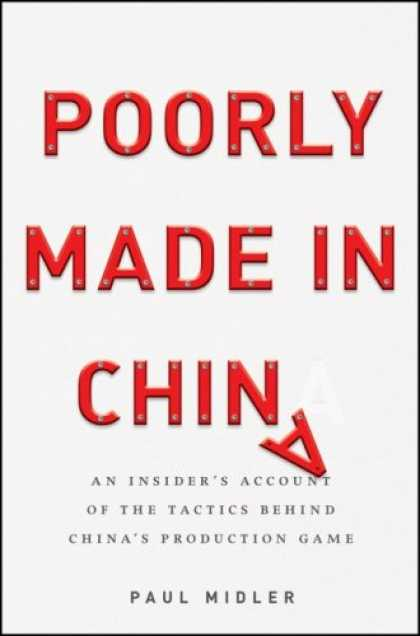Books About China - Poorly Made in China: An Insider's Account of the Tactics Behind China's Product