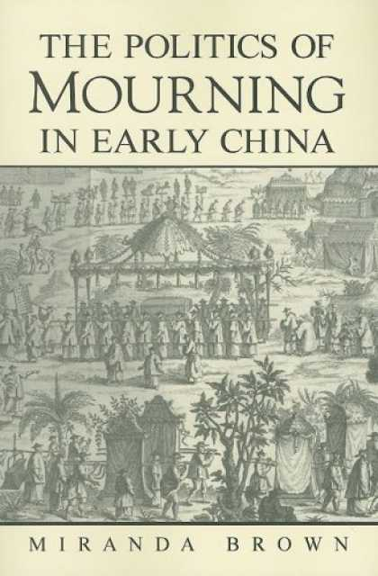 Books About China - The Politics of Mourning in Early China (Suny Series in Chinese Philosophy and C