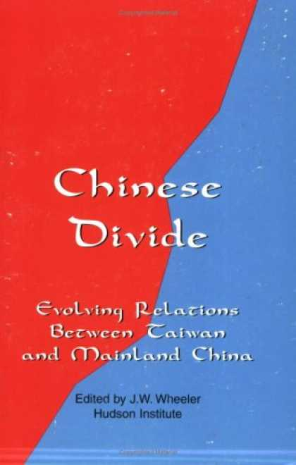 Books About China - Chinese Divide: Evolving Relations Between Taiwan and Mainland China
