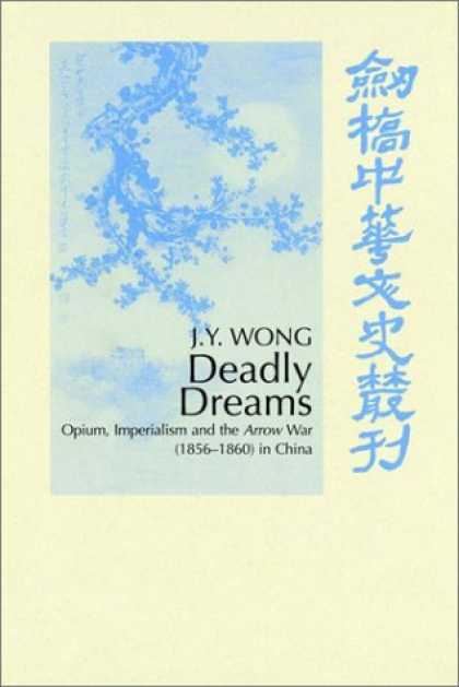 Books About China - Deadly Dreams: Opium and the Arrow War (1856-1860) in China (Cambridge Studies i