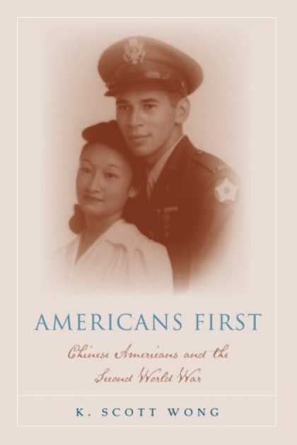Books About China - Americans First: Chinese Americans and the Second World War (Asian American Hist