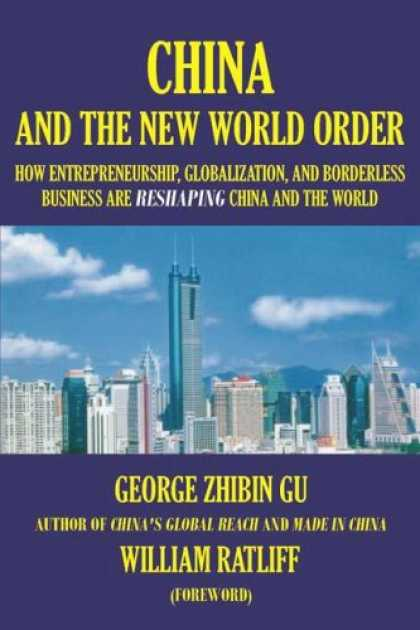 "Books About China - ""China and the New World Order: How Entrepreneurship,Globalization, and Borderle"