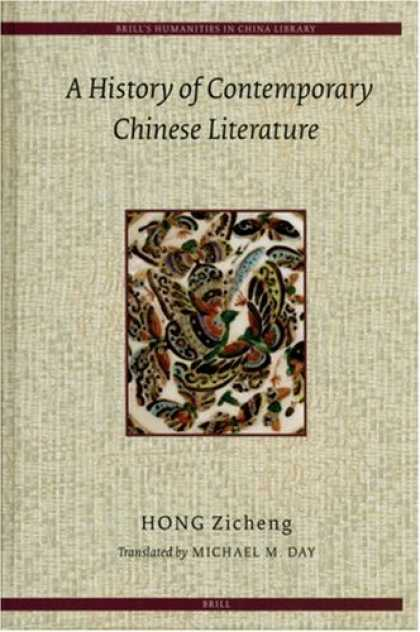 Books About China - A History of Contemporary Chinese Literature (Brill's Humanities in China Librar
