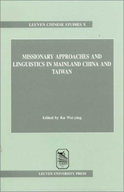 Books About China - Missionary Approaches & Linguistics in Mainland China & Taiwan (Leuven Chinese S