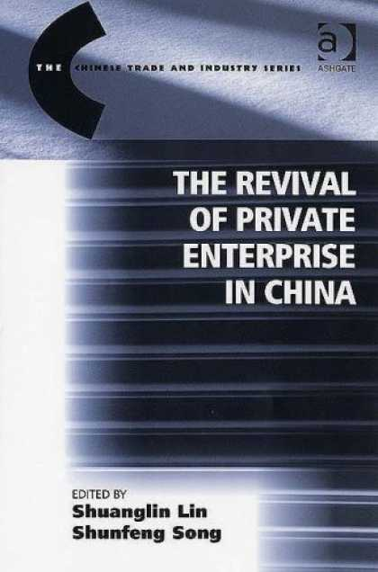 Books About China - The Revival of Private Enterprise in China (The Chinese Trade and Industry Serie
