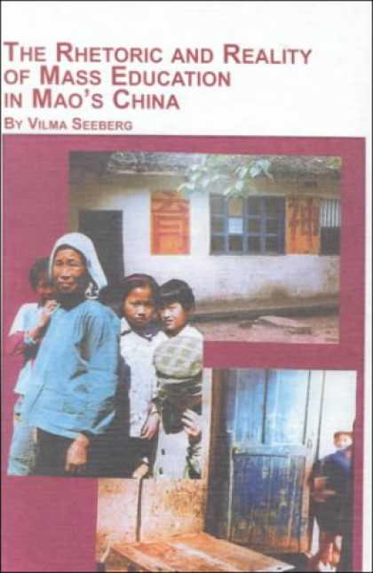 Books About China - The Rhetoric and Reality of Mass Education in Mao's China (Chinese Studies, V. 1
