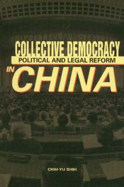 Books About China - Collective Democracy: Political and Legal Reform in China (Academic Monograph on