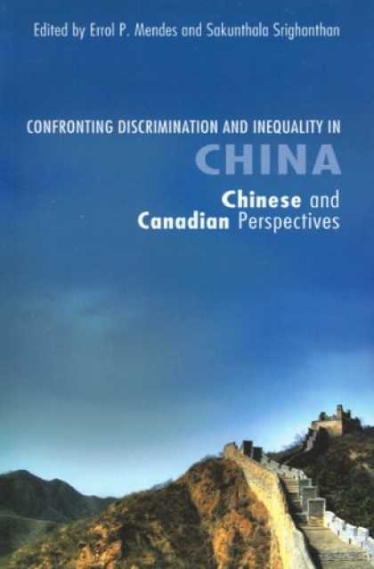 Books About China - Confronting Discrimination and Inequality in China: Chinese and Canadian Perspec