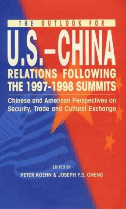 Books About China - The Outlook for U.S. - China Relations Following the 1997-1998 Summites: Chinese