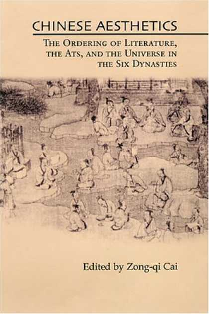 Books About China - Chinese Aesthetics: The Ordering of Literature, the Arts, and the Universe in th