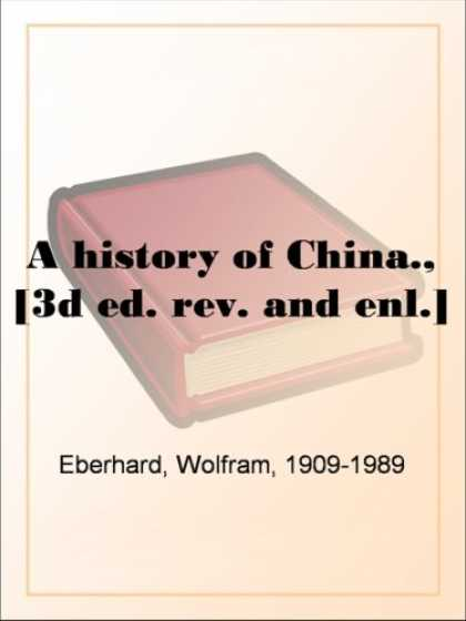 Books About China - A history of China., [3d ed. rev. and enl.]